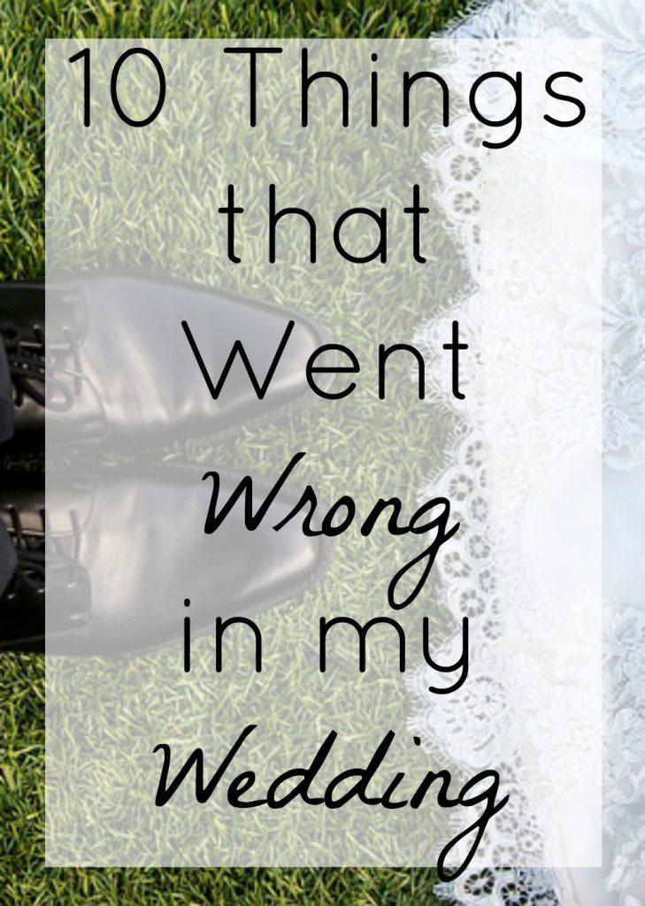 10 Things that went Wrong in my Wedding // Dandelion Pie