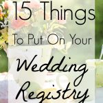15 Things to Put On Your Wedding Registry