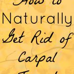 How to Naturally Get Rid of Carpal Tunnel