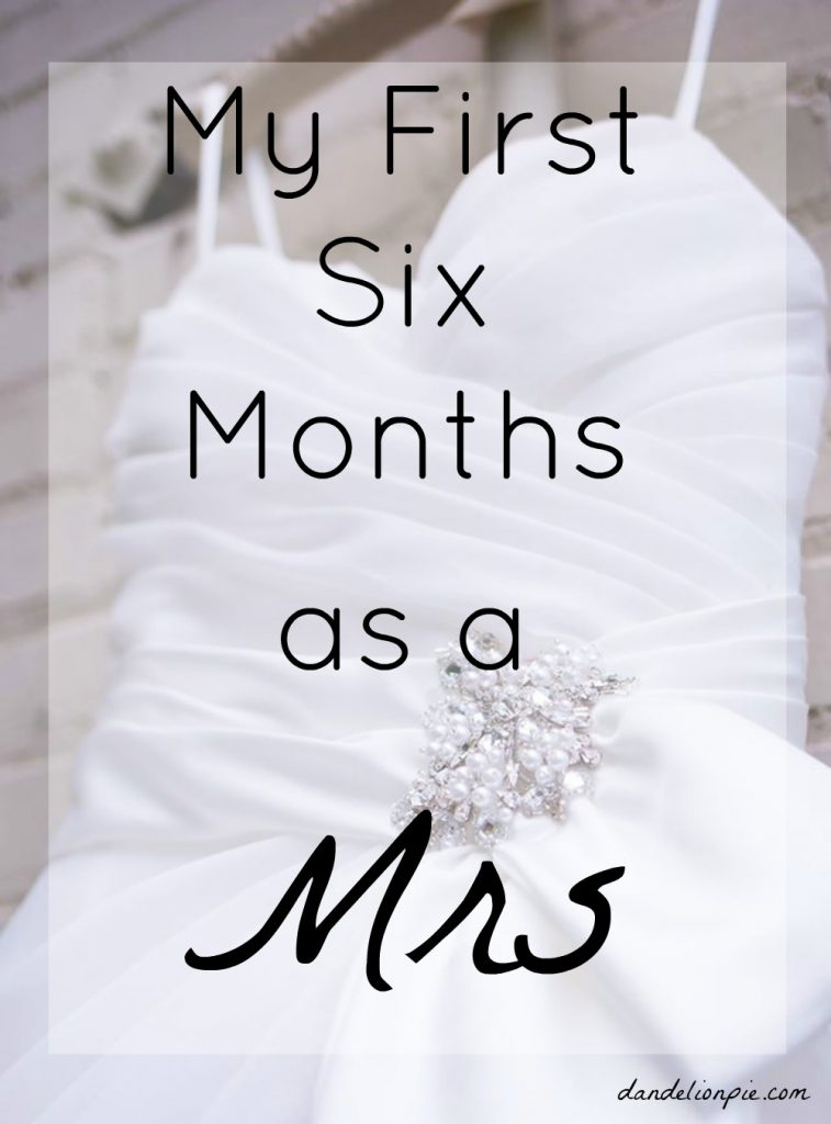 My First Six Months As a Mrs #newlywed #marriage #blogger #christianblogger