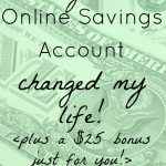 Why an Online Savings Account Is a Game Changer (plus a $25 bonus for my readers!)