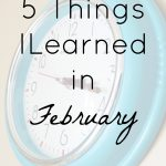 5 Things I Learned in February