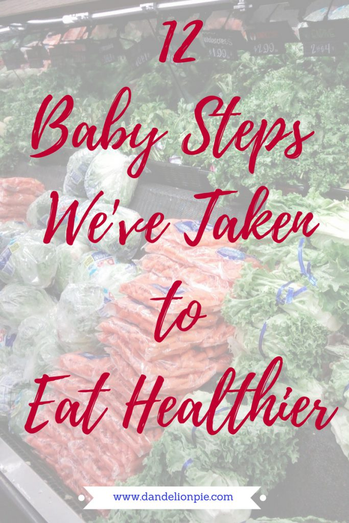 12 Baby Steps We've Taken to Eat Healthier
