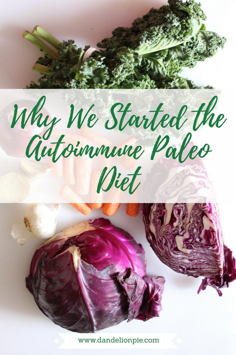 Why We Started the Autoimmune Paleo Diet #aip #autoimmune #paleo