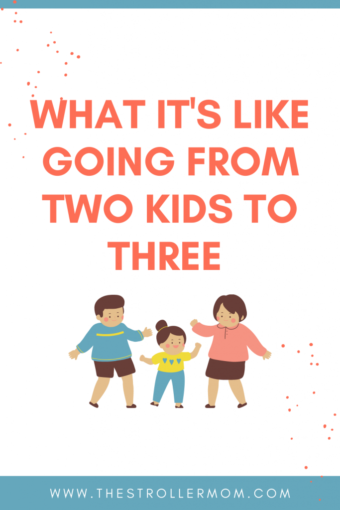 Here's what it's like going from two to three kids!