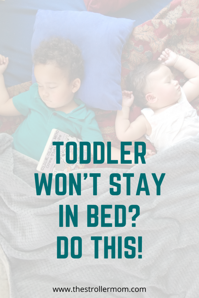 Toddler won't stay in bed? Try this!